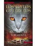 ANTES DE LA TORMENTA ( GATOS GUERREROS IV )